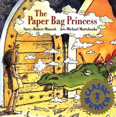 The Paper Bag Princess - Munsch, Robert N, and Munsch, Michael