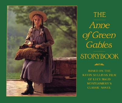 The Anne of Green Gables Storybook: Based on the Kevin Sullivan Film of Lucy Maud Montgomery's Classic Novel - Montgomery, Lucy Maud, and McHugh, Fiona, and Firefly Books