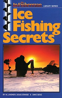 Ice Fishing Secrets - Lindner, Al, and Genz, Dave, and Stange, Doug