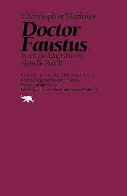 Doctor Faustus: In a New Adaptation - Marlowe, Christopher, and Rudall, Nicholas (Editor)