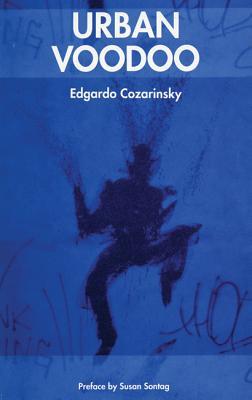 Urban Voodoo - Cozarinsky, Edgardo, and Sontag, Susan (Preface by)