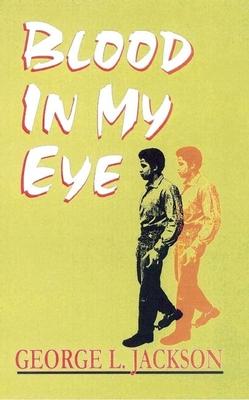 Blood in My Eye - Jackson, George L