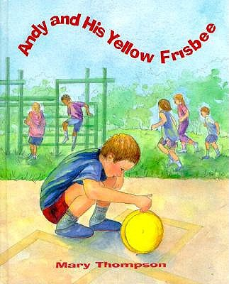 Andy and His Yellow Frisbee -