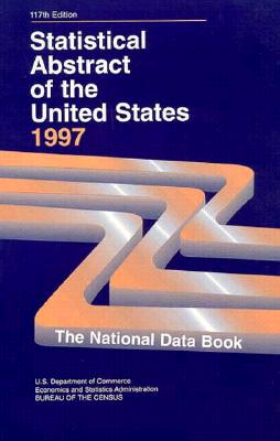 Statistical Abstract of the United States: The National Data Book - Bernan Press, and U S Department Of Comme, Economics