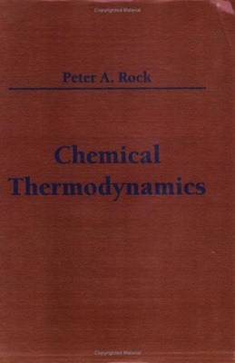 Chemical Thermodynamics - Rock, Peter A, and McQuarrie, Donald A (Editor)