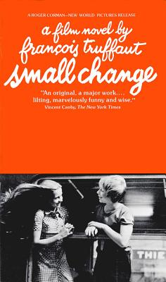 Small Change - Truffaut, Francois, and Hollo, Anselm (Translated by)