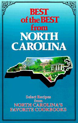 Best of the Best from North Carolina: Selected Recipes from North Carolina's Favorite Cookbooks - McKee, Gwen (Editor), and Moseley, Barbara (Editor)