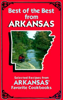 Best of the Best from Arkansas: Selected Recipes from Arkansas' Favorite Cookbooks - Quail Ridge Press, and McKee, Gwen (Editor), and Moseley, Barbara (Editor)