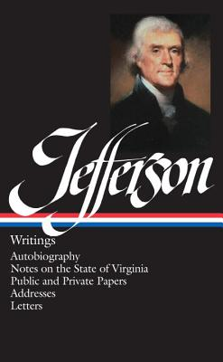 Jefferson: Writings - Jefferson, Thomas, and Peterson, Merrill D, Professor (Editor)