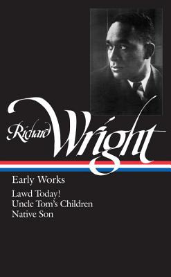 Wright: Early Works - Wright, Richard, and Rampersad, Arnold, Professor (Editor)