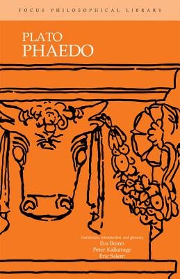 Plato's Phaedo - Brann, Eva T, and Kalkavage, Peter, and Salem, Eric