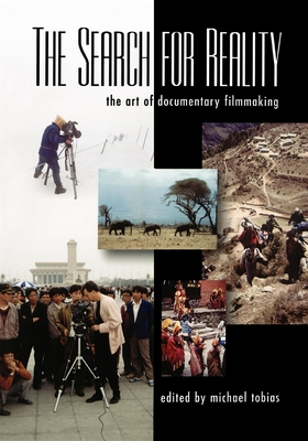 The Search for Reality: The Art of Documentary Filmmaking - Tobias, Michael (Editor)