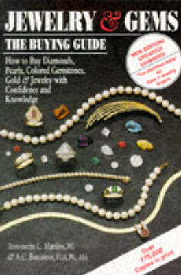 Jewelry & Gems: The Buying Guide: How to Buy Diamonds, Colored Gemstones, Pearls, Gold & Jewelry with Confidence and Knowledge - Matlins, Antoinette Leonard, and Winter, and Bonanno, Antonio C