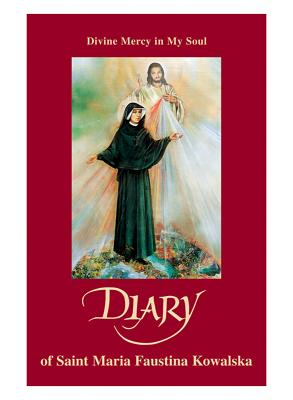 Divine mercy in my soul : the diary of the servant of God, Sister M. Faustina Kowalska. - Faustyna, Siostra