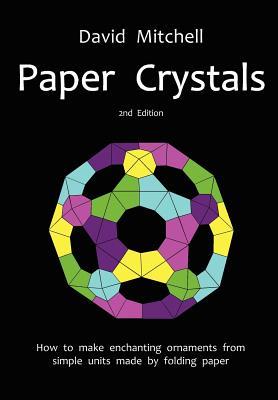 Paper Crystals - Mitchell, David