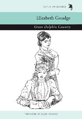 Green Dolphin Country - Goudge, Elizabeth, and Goudge, Eileen (Foreword by)