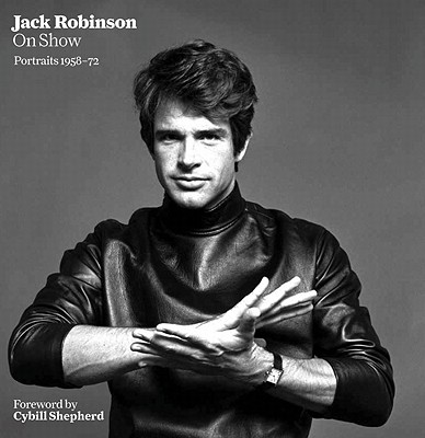 Jack Robinson on Show: Portraits 1958-72 - Perry, George (Editor)