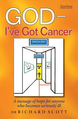 God - I've Got Cancer - Scott, Richard