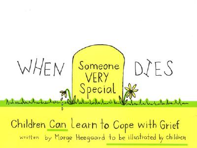 When Someone Very Special Dies: Children Can Learn to Cope with Grief - Heegaard, Marge Eaton, M.A., and Heegard, Marge