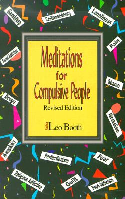 Meditations for Compulsive People - Booth, Leo, Father