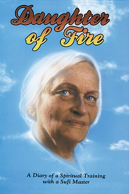 Daughter of Fire: A Diary of a Spiritual Training with a Sufi Master - Tweedie, Irina