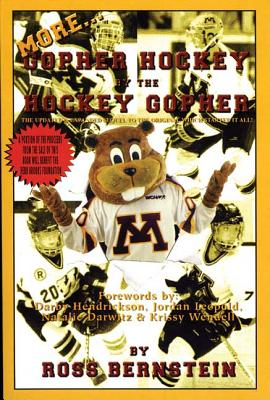 More... Gopher Hockey by the Hockey Gopher - Bernstein, Ross
