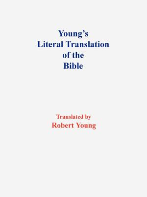 Young's Literal Translation of the Bible-OE - Young, Robert (Translated by)