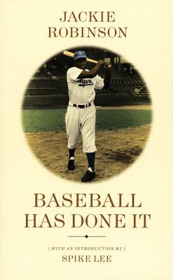 Baseball Has Done It - Robinson, Jackie, and Lee, Spike (Introduction by)