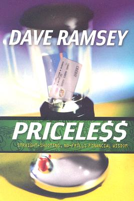 Priceless: Straight-Shooting, No-Frills Financial Wisdom - Ramsey, Dave