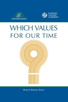 Which Values for Our Time? - Hamilton, Daniel S (Editor)