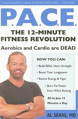 Pace: The 12-Minute Fitness Revolution - Sears, Al