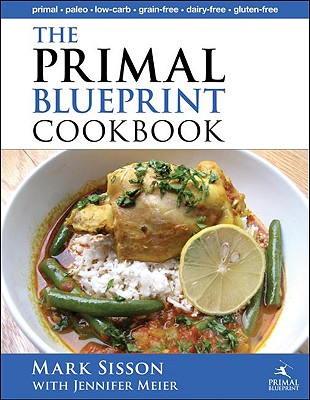 The Primal Blueprint Cookbook - Sisson, Mark, and Meier, Jennifer