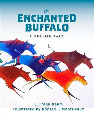 The Enchanted Buffalo - Baum, L Frank