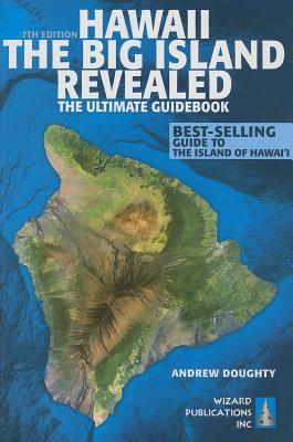 Hawaii the Big Island Revealed: The Ultimate Guidebook - Doughty, Andrew, III (Photographer), and Boyd, Leona (Photographer)