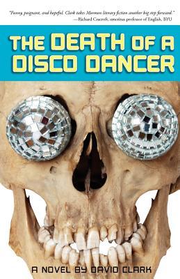 The Death of a Disco Dancer - Clark, David