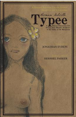 Typee: A Peep at Polynesian Life During a Four Months' Residence in a Valley of the Marquesas - Melville, Herman, and Evison, Jonathan (Introduction by)