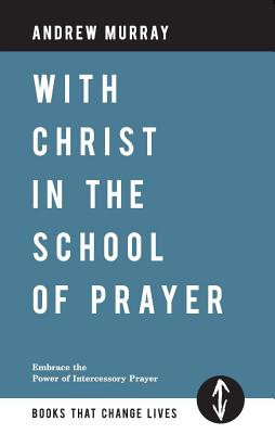 With Christ in the School of Prayer - Murray, Andrew
