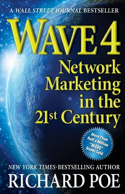Wave 4: Network Marketing in the 21st Century - Poe, Richard