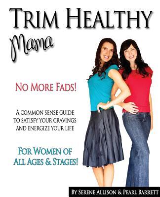 Trim Healthy Mama - Barrett, Pearl P, and Allison, Serene C