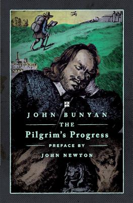 The Pilgrim's Progress - Bunyan, John, and God, Desiring (Creator), and Newton, John (Preface by)