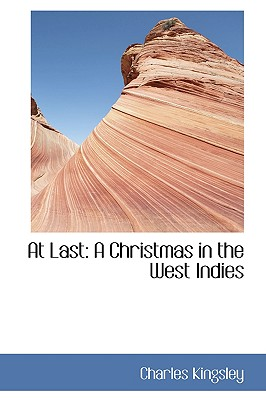 At Last: A Christmas in the West Indies - Kingsley, Charles