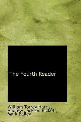 The Fourth Reader - Harris, William Torrey