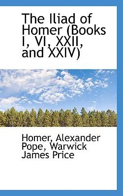 The Iliad of Homer (Books I, VI, XXII, and XXIV) - Homer