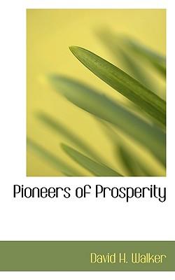 Pioneers of Prosperity - Walker, David H