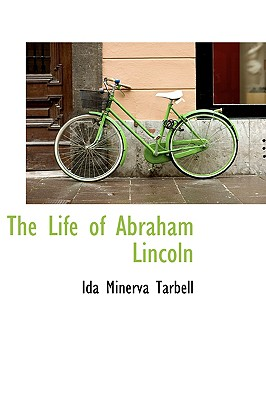 The Life of Abraham Lincoln - Tarbell, Ida M