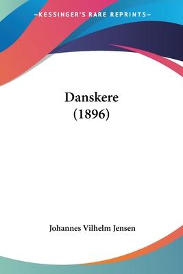 Danskere (1896) - Jensen, Johannes Vilhelm