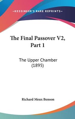 The Final Passover V2, Part 1: The Upper Chamber (1895) - Benson, Richard Meux