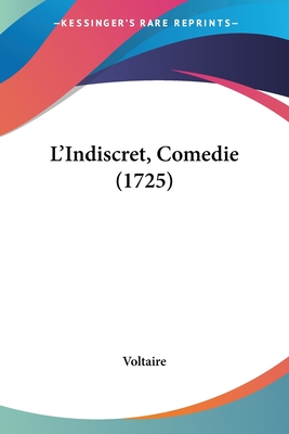 L'Indiscret, Comedie (1725) - Voltaire