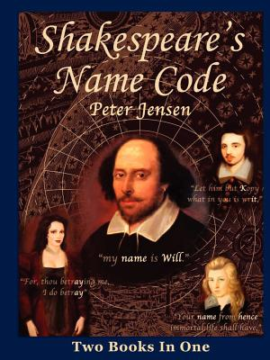 Shakespeare's Name Code - Jensen, Peter, Dr.