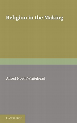 Religion in the Making - Whitehead, Alfred North